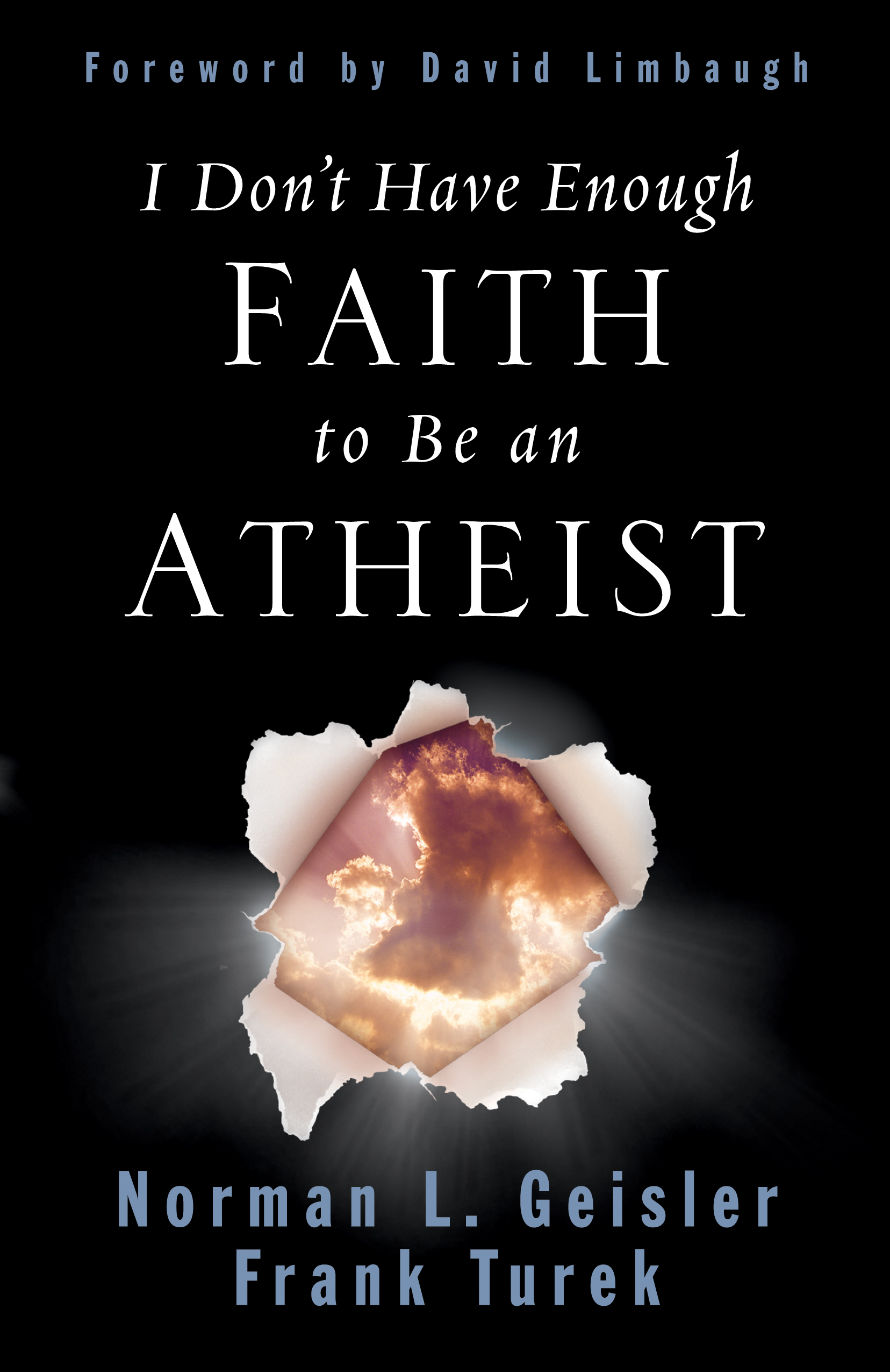 "Frank Turek's ""I Dont have enough faith to be an atheist"" finished off my skepticism of a God"