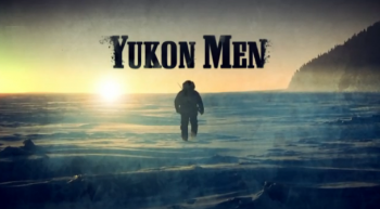 """Yukon Men"" is back!"