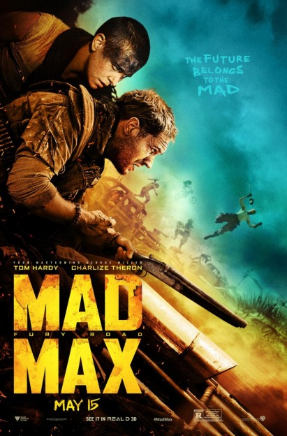 Mad Max Fury Road future belongs to mad movie poster