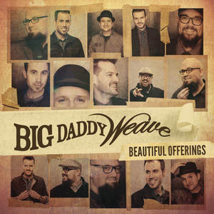 Big Daddy Weave Beautiful Offerings album cover