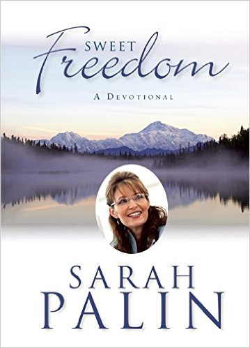 Sweet Freedom A devotion Sarah Palin book cover