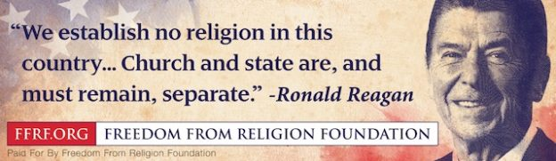 Freedom_From_Religion_Foundation ronald reagan separation of church and state billboard