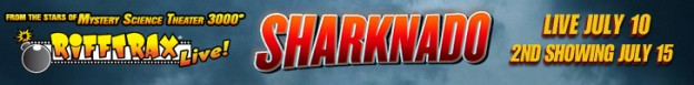 Rifftrax_Sharknado_fathom mystery science theater banner