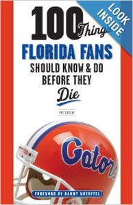 florida gators 100 things to know and do book