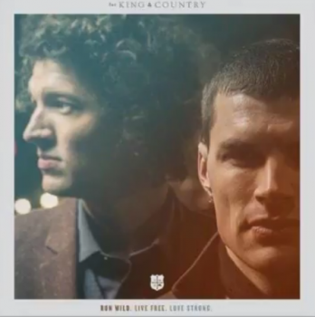For King and Country album cover Run Wild Live Free Love strong