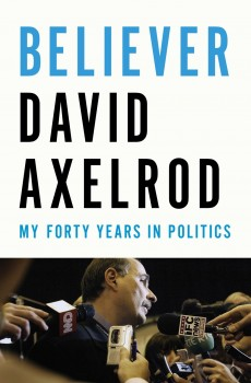 Axelrod from his new book: Obama lied