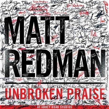 Matt Redman Unbroken Praise album cover