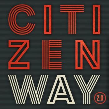 Citizen Way 2.0 album cover
